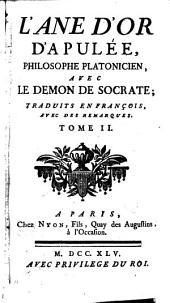 L'âne d'or d'Apulée, philosophe platonicien, avec Le demon de Socrate: traduits en françois, avec des remarques, Volume2
