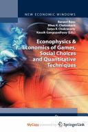 Econophysics Economics Of Games Social Choices And Quantitative Techniques