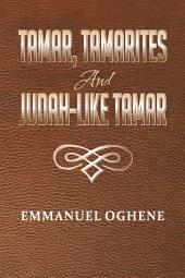 Tamar, Tamarites and Judah-like Tamar