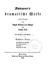 Shakspeare's dramatische Werke: Die Comödie der Irrungen. Die beiden Veroneser. Coriolanus. Liebes Leid und Lust