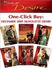 One-Click Buy: December 2009 Silhouette Desire: High-Powered, Hot-Blooded\The Maverick\Lone Star Seduction\To Tame Her Tycoon Lover\Millionaire Under the Mistletoe\Defiant Mistress, Ruthless Millionaire
