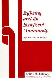 Suffering and the Beneficent Community: Beyond Libertarianism