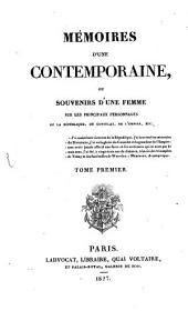 Mémoires d'une Contemporaine: ou souvenirs d'une femme sur les principaux personages de la Republique, du Consulat, de l'empire, Volume1