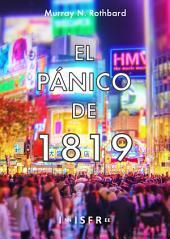 EL PÁNICO DE 1819: Reacciones y políticas