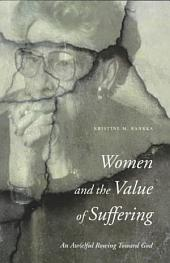 Women and the Value of Suffering: An Aw(e)ful Rowing Toward God