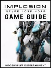 Implosion Never Lose Hope Game Guide Unofficial