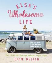 Elsa's Wholesome Life: Eat Less from a Box and More from the Earth