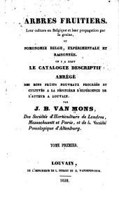 Arbres fruitiers: leur culture en Belqique et leur propagation par la graine: ou, Pomonomie Belge, expérimentale et raisonnée, Volume1