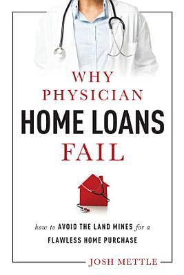 Why Physician Home Loans Fail