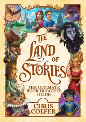 The Land Of Stories The Ultimate Book Hugger S Guide Book PDF