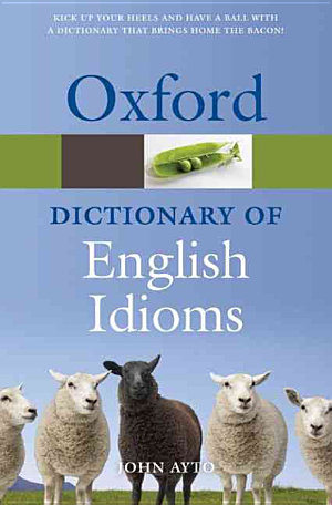 Oxford Dictionary of English Idioms