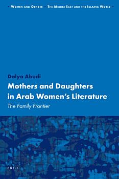 Mothers and Daughters in Arab Women s Literature PDF