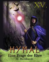 Der Hexer von Hymal, Buch XV: Eine Frage der Ehre: Fantasy Made in Germany