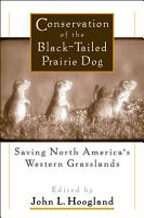 Conservation of the Black Tailed Prairie Dog PDF