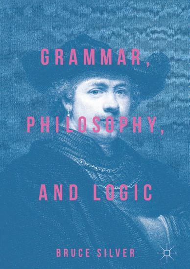 Grammar  Philosophy  and Logic PDF