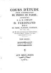 Cours D'Étude Pour L'Instruction Du Prince De Parme, Aujourd'hui S. A. R. L'Infant D. Ferdinand, Duc De Parme, Plaisance, Guastalle etc. etc. etc: Traité De L'Art D'Écrire, Volume2