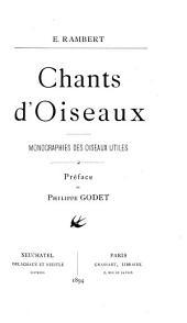 Chants d'Oiseaux: Monographies des oiseaux utiles