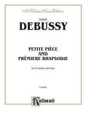 Petite Piece and Premiere Rhapsodie: Woodwind - B-Flat Clarinet Solo
