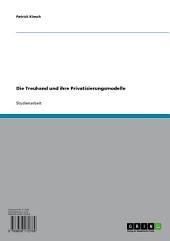 Die Treuhand und ihre Privatisierungsmodelle