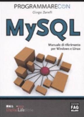 Programmare con MYSQL  Manuale di riferimento per Windows e Linux PDF