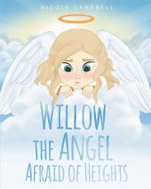 Willow the Angel Afraid of Heights