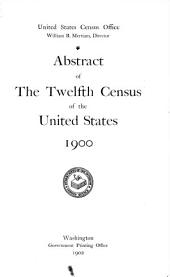 Abstract of the twelfth census of the United States, 1900
