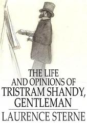 The Life and Opinions of Tristram Shandy, Gentleman: Volumes 1-4