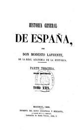 Historia general de España: desde los tiempos más remotos hasta nuestros días, Volumen 29