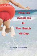 What Do People Do At The Beach All Day