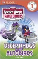 DK Readers L1  Angry Birds Transformers  Deceptihogs Versus Autobirds PDF
