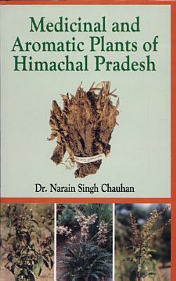 Medicinal and Aromatic Plants of Himachal Pradesh