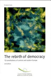 The Rebirth of Democracy: 12 Constitutions of Central and Eastern Europe