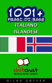 1001+ Frasi di Base Italiano - Islandese
