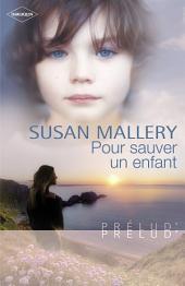 Pour sauver un enfant (Harlequin Prélud')