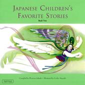 Japanese Children's Favorite Stories Book Two: Book 2
