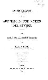 Untersuchungen über das aufsteigen und sinken der küsten: Ein beitrag zur allgemeinen erdkunde ...