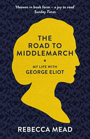 The Road to Middlemarch PDF
