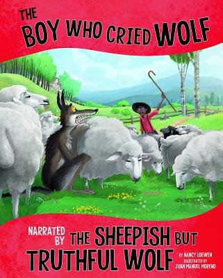 The Boy Who Cried Wolf  Narrated by the Sheepish But Truthful Wolf