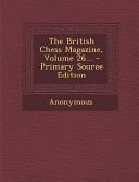 The British Chess Magazine, Volume 26... - Primary Source Edition