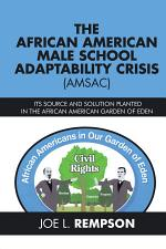 The African American Male School Adaptability Crisis (Amsac)