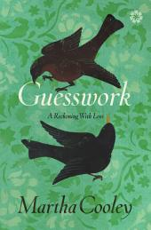 Guesswork: A Reckoning With Loss