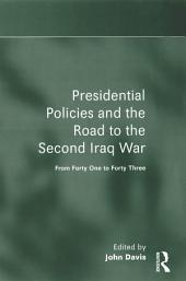 Presidential Policies and the Road to the Second Iraq War: From Forty One to Forty Three