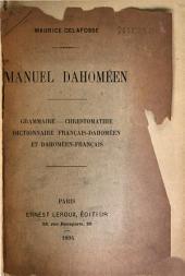 Manuel dahoméen: grammaire, chrestomathie, dictionnaire français-dahoméen et dahoméen-français