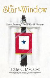 The Star in the Window: Select Stories of World War II Veterans