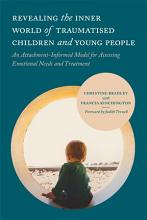 Revealing the Inner World of Traumatised Children and Young People PDF