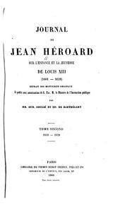 Journal de Jean Héroard sur l'enfance et la jeunesse de Louix XIII (1601-1628): extrait des manuscrits originaux, Volume2