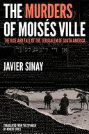 The Murders of Moisés Ville