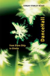 DanceHall: From Slave Ship to Ghetto