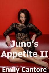 Juno's Appetite 2 (threesome erotica)