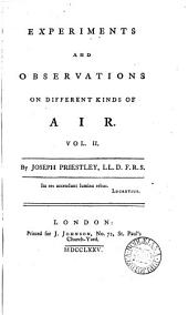 Experiments and Observations on Different Kinds of Air: Vol. II. By Joseph Priestley, ..., Volume 2